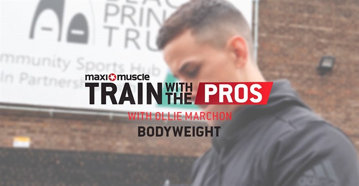 #WorkoutWednesday with Ollie Marchon: Bodyweight