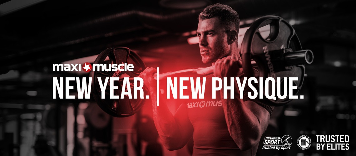 MAXIMUSCLE | NEW YEAR NEW PHYSIQUE